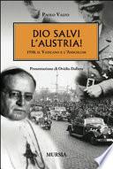 Dio salvi l'Austria! 1938, il Vaticano e l'Anschluss