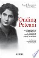 Ondina Peteani, la lotta partigiana, la deportazione ad Auschwitz, l'impegno sociale: una vita per la libertà