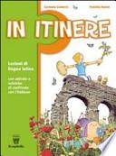 In itinere. Lezioni di lingua latina