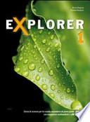 Explorer. Con schede di lavoro. Con espansione online. Vol.1