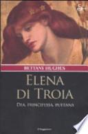 Elena di Troia. Dea, principessa, puttana