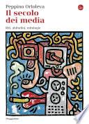 Il secolo dei media riti, abitudini, mitologie