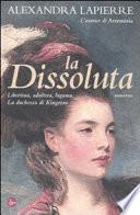 La dissoluta. Libertina, adultera, bigama. La duchessa di Kingston