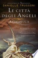LA CITTA DEGLI ANGELI - ANGELOPOLIS