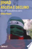 JIHAD ASCESA E DECLINO Storia del fondamentalismo islamico