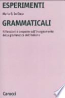 Esperimenti grammaticali. Riflessioni e proposte sull'insegnamento della grammatica dell'italiano