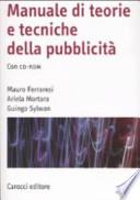Manuale di teorie e tecniche della pubblicità. Con CD-ROM