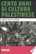 Cento anni di cultura palestinese