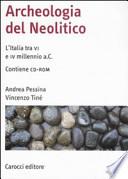 Archeologia del neolitico l'Italia tra VI e IV millennio a.C.