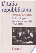 L'Italia repubblicana dallo sviluppo alle riforme mancate, 1945-2008