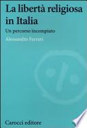 La libertà religiosa in Italia. Un percorso incompiuto