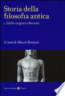 STORIA DELLA FILOSOFIA ANTICA I. DALLE ORIGINI A SOCRATE