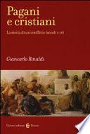 Pagani e cristiani La storia di un conflitto (secoli I-IV)