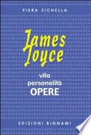 JAMES JOYCE. VITA, PERSONALITA`, OPERE.