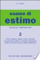 ESAME DI ESTIMO 2 - ISTITUTI TECNICI GEOMETRI - PERITI AGRARI ++ con spedizione piego libri gratuita