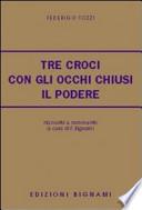 TRE CROCI-CON GLI OCCHI CHIUSI-IL PODERE