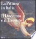 La pittura in Italia. Il Duecento e il Trecento