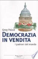 Democrazia in vendita. I padroni del mondo