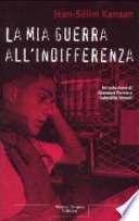 Jean-Sélim Kanaan, ' La mia guerra all'indifferenza ' (Milano: Marco Tropea Ed., 2004) [1]