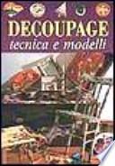 Decoupage. Tecnica e modelli