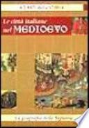 LE CITTA' ITALIANE NEL MEDIOEVO