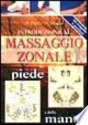 IL MASSAGGIO ZONALE DEL PIEDE E DELLA MANO