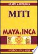 MITICO - MAYA E INCA  Italia popoli del sole