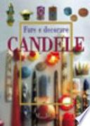 Fare e decorare candele