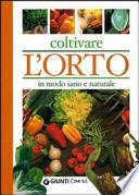 Coltivare l'orto in modo sano e naturale