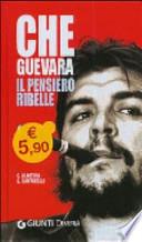 Che Guevara il pensiero ribelle
