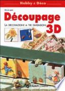 DECOUPAGE 3 D - DECORAZIONE A TRE DIMENSIONI