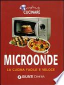 Microonde cucina facile e veloce