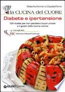 diabete e ipertensione. 120 ricette per non perdere il buon umore e il gusto della buona cucina italiana