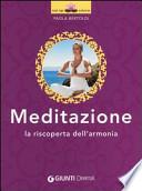 Meditazione. La riscoperta dell'armonia