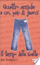 Il tempo delle scelte. Quattro amiche e un paio di jeans