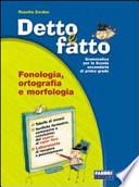 Detto e fatto. Fonologia-Sintassi-Lingua -Libro vacanza- Quaderno operativo. Con espansione online