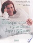 CONCEPIMENTO E GRAVIDANZA DOPO I 35 ANNI
