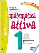 Matematica attiva. Tomo 1A. Per la Scuola media