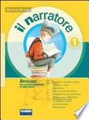 Il narratore. Laboratori e progetti-Mito e l'epica-Leggimi. Per la Scuola media. Con espansione online vol.1