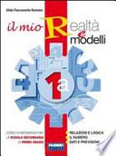 Il mio realtà e modelli. Volume 1A-1B-Apprendista matematico-Matematica con il pC-CD-ROM. Per la Scuola media