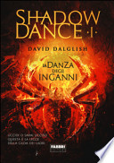 La danza degli inganni. Shadowdance vol. I