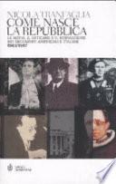 Come nasce la Repubblica la mafia, il Vaticano e il neofascismo nei documenti americani e italiani 1943-1947