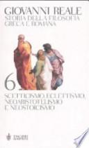 Storia della filosofia greca e romana . Vol 6 scietticismo, eclettismo. neoaristotelismo e neostoicismo