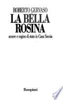 La bella Rosina amore e ragion di Stato in casa Savoia