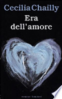 Cecilia Chailly, ' Era dell'amore ' (Milano: Bompiani, 1998) [1]