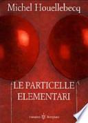 Le particelle elementari (PRIMA EDIZIONE)