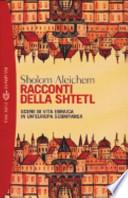 Racconti della Shtetl. Scene di vita ebraica in un'Europa scomparsa