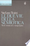 Le due vie della semiotica teorie strutturali e interpretative