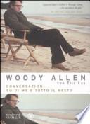 Woody Allen, conversazioni su di me e tutto il resto