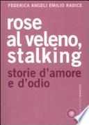 Rose al veleno, stalking storie d'amore e d'odio